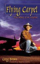 Flying Carpet: The Soul of an Airplane by Greg Brown image