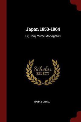 Japan 1853-1864 by Baba Bunyel