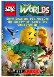 Lego Worlds Game, Download, Ps4, Xbox One, Nintendo Switch, Codes, Tips Guide Unofficial by Hse Guides