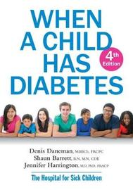 When a Child Has Diabetes by Daneman Denis