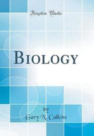 Biology (Classic Reprint) by Gary N. Calkins image