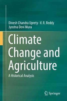 Climate Change and Agriculture by Dinesh Chandra Uprety
