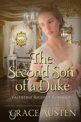 The Second Son of a Duke by Grace Austen