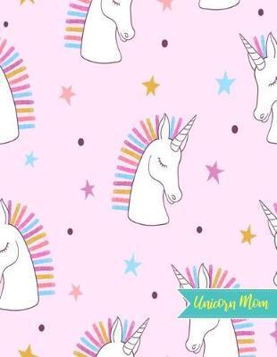 Unicorn Mom by Yasmin Stark