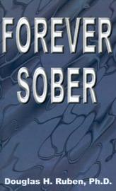 Forever Sober by Douglas , H. Ruben