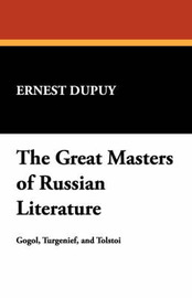 The Great Masters of Russian Literature by Ernest Dupuy image
