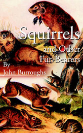 Squirrels and Other Fur-bearers by John Burroughs image
