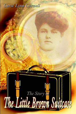 The Story in the Little Brown Suitcase by Carol Lynn Caswell image