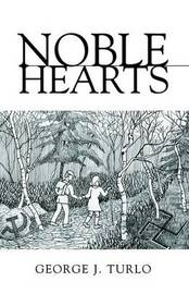 Noble Hearts by George J. Turlo image
