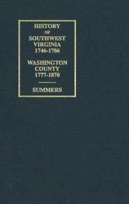 History of Southwest Virginia Washington County by Lewis Preston Summer
