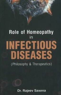 Role of Homeopathy in Infectious Diseases by Rajeev Saxena