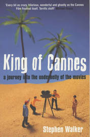 King of Cannes by Stephen Walker image