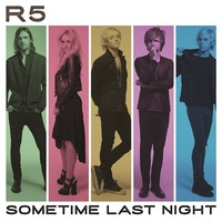 Sometime Last Night by R5 image