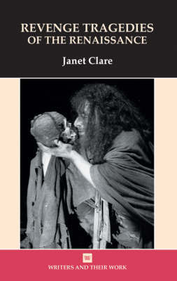 Revenge Tragedies of the Renaissance by Janet Clare image