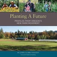 Planting a Future by John Clark Vincent