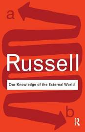 Our Knowledge of the External World by Bertrand Russell