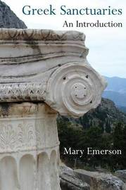 Greek Sanctuaries by Mary Emerson
