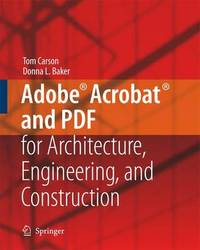 Adobe (R) Acrobat (R) and PDF for Architecture, Engineering, and Construction by Tom Carson image