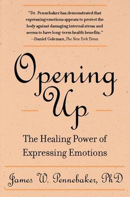 Opening Up by James W. Pennebaker