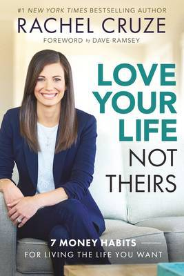 Love Your Life, Not Theirs by Rachel Cruze image