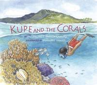 Kupe and the Corals by Jacqueline L. Padilla-Gamino
