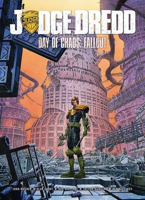 Judge Dredd Day of Chaos: Fallout by John Wagner