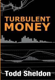 Turbulent Money by Todd Sheldon