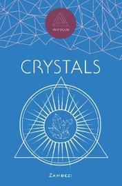 In Focus Crystals by Sasha Fenton image