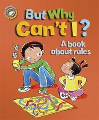 Our Emotions and Behaviour: But Why Can't I? - A book about rules by Sue Graves