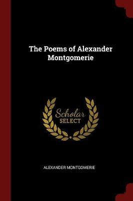 The Poems of Alexander Montgomerie by Alexander Montgomerie image