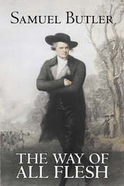 The Way of All Flesh by Samuel Butler, Fiction, Classics, Fantasy, Literary by Samuel Butler image