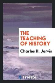 The Teaching of History by Charles H Jarvis image
