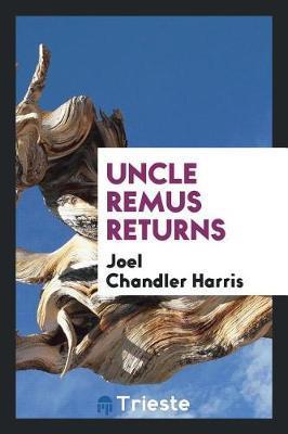 Uncle Remus Returns by Joel Chandler Harris image