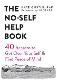 The No-Self Help Book by Kate Gustin