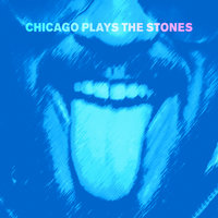 Chicago Plays The Stones by Chicago Plays The Stones