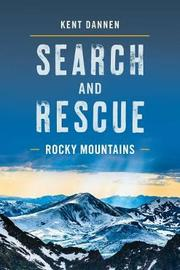 Search and Rescue Rocky Mountains by Kent Dannen