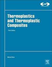Thermoplastics and Thermoplastic Composites by Michel Biron