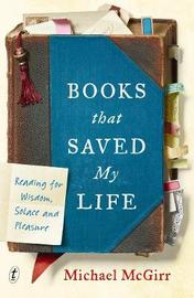 Books That Saved My Life by Michael McGirr