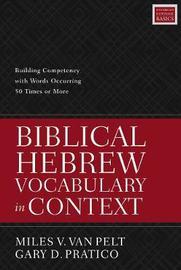 Biblical Hebrew Vocabulary in Context by Miles V. Van Pelt