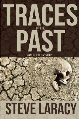 Traces of the Past by Steve Laracy
