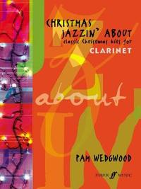 Christmas Jazzin' About (Clarinet) by Pam Wedgwood