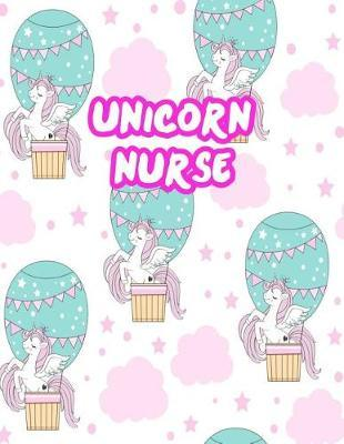 Unicorn Nurse by Iyana Torres