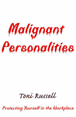 Malignant Personalities: Protecting Yourself in the Workplace by Toni Russell image