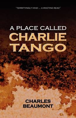A Place Called Charlie Tango by Charles Beaumont image