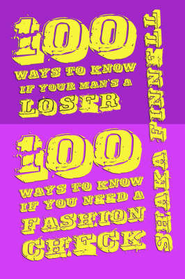 100 Ways to Know If Your Man's Loser/ 100 Ways to Know If You Need a Fashion Check by Shaka Finnell