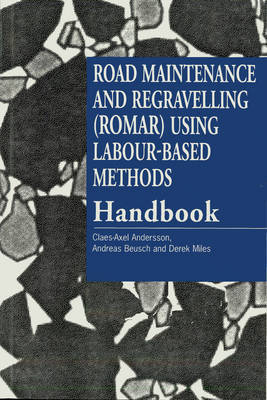 Road Maintenance and Regravelling (ROMAR) Using Labour-Based Methods by Claes-Axel Andersson