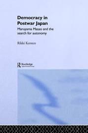 Democracy in Post-War Japan by Rikki Kersten