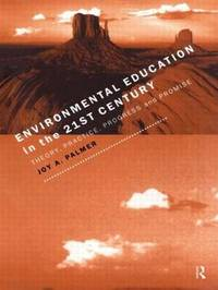 Environmental Education in the 21st Century by Joy Palmer