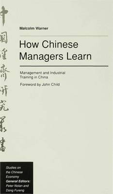 How Chinese Managers Learn by Malcolm Warner