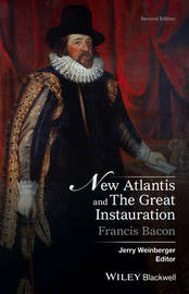 New Atlantis and The Great Instauration by Francis Bacon